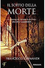 Il soffio della morte (Le indagini del vicario di giustizia Jacopo Lamberti Vol. 1) Formato Kindle