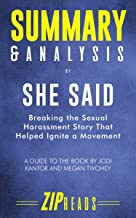 Summary & Analysis of She Said: Breaking the Sexual Harassment Story That Helped Ignite a Movement | A Guide to the Book by Jodi Kantor & Megan Twohey (English Edition)