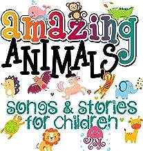 Amazing Animals! Songs & Stories for Children