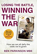 Losing the Battle, Winning the War: How We Can All Defy the Odds We're Given