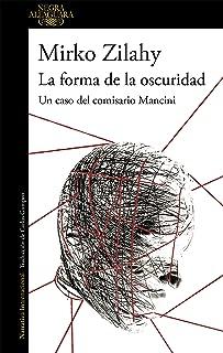 La forma de la oscuridad (Un caso del comisario Mancini 2) (Spanish Edition)