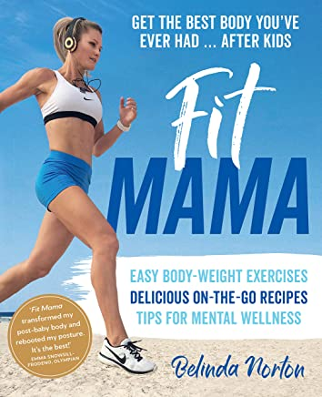 Fit Mama: Get the best body you've ever had - after kids