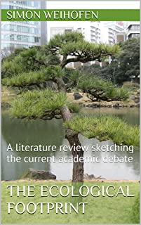 The Ecological Footprint: A literature review sketching the current academic debate