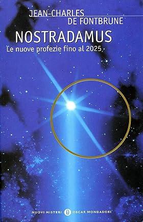 Nostradamus: Le nuove profezie fino al 2025