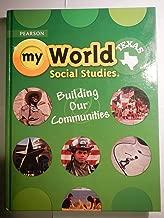 Texas myWorld Social Studies: Building Our Communities