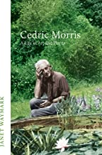 Cedric Morris: A Life in Art and Plants (English Edition)
