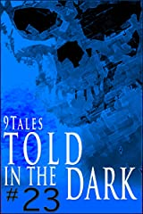 9Tales Told in the Dark 23 (9Tales Dark) Kindle Edition