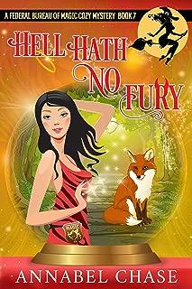 Hell Hath No Fury (Federal Bureau of Magic Cozy Mystery Book 7)