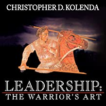 Leadership: The Warrior's Art