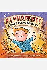 Alphabert! An A-B-C Bedtime Adventure Kindle Edition