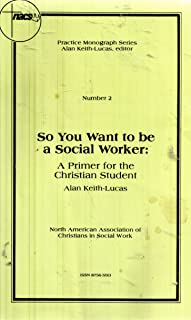 SO YOU WANT TO BE A SOCIAL WORKER Number 2