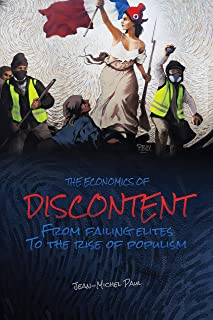 The Economics of Discontent: From Failing Elites to The Rise of Populism