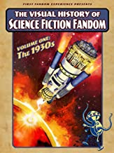 The Visual History of Science Fiction Fandom: Volume One - The 1930s (English Edition)