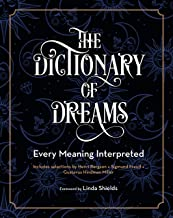The Dictionary of Dreams: Every Meaning Interpreted (Complete Illustrated Encyclopedia)