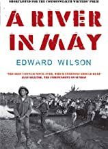 """A River in May: """"The best Vietnam novel ever, which everyone should read."""" - Alan Sillitoe, Independent on Sunday"""