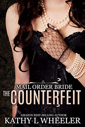 Mail Order Bride: The Counterfeit (book 1) (Mail Order Bride Series)