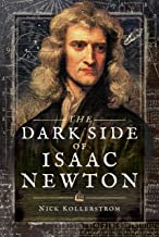 The Dark Side of Isaac Newton: Science's Greatest Fraud?