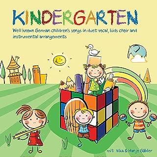 Kindergarten - Well Known German Children's Songs in Duet Vocal, Kids Choir and Instrumental Arrangements