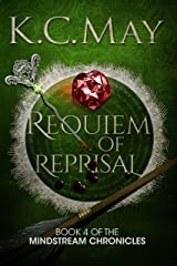 Requiem of Reprisal (The Mindstream Chronicles Book 4) Kindle Edition