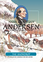 The Snowdrop (H.C. Andersen Illustrated Fairy Tales Book 1)