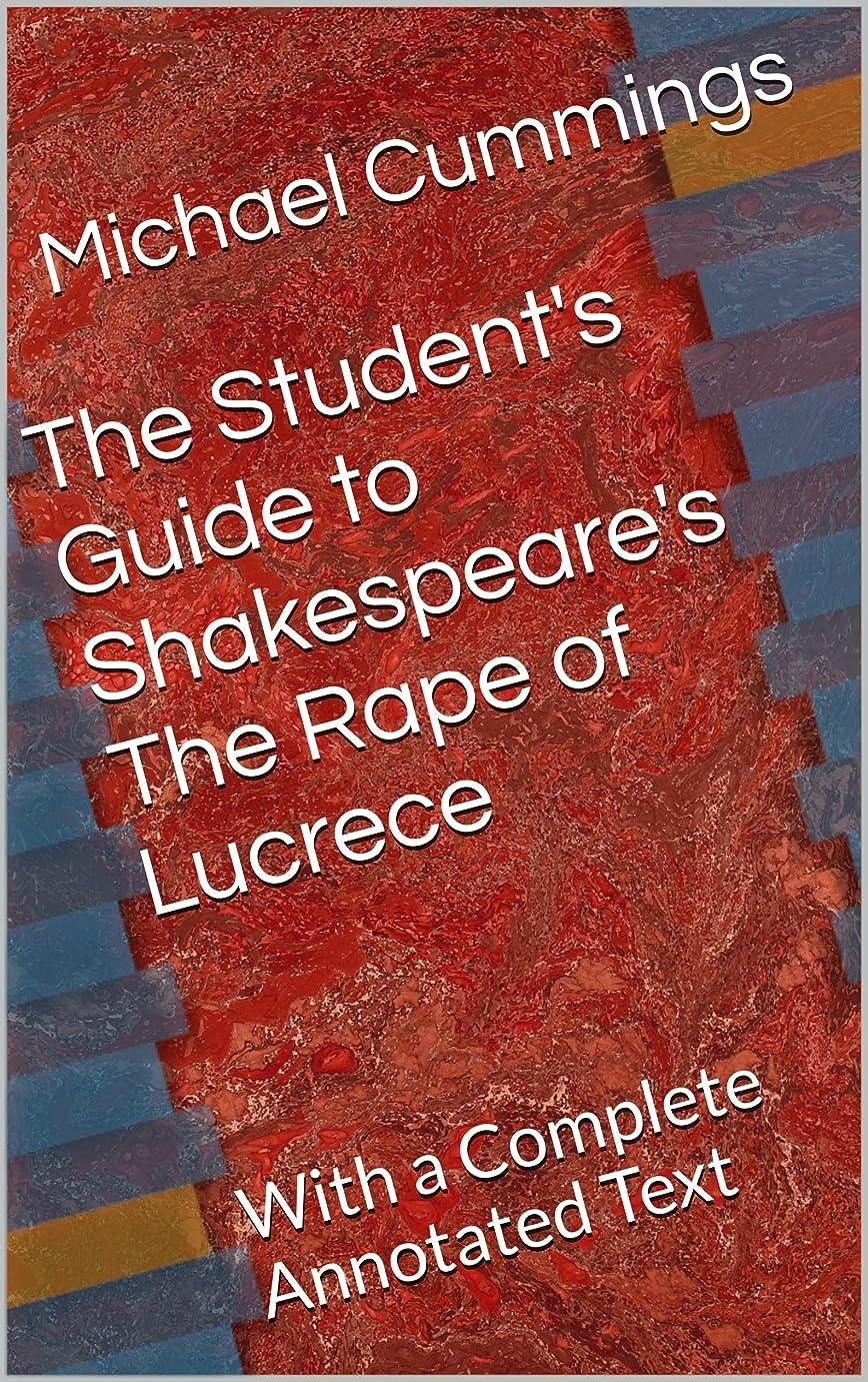 設置然とした佐賀The Student's Guide to Shakespeare's The Rape of Lucrece: With a Complete Annotated Text (English Edition)