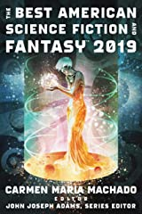 The Best American Science Fiction and Fantasy 2019 (The Best American Series ®) Kindle Edition