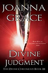 Divine Judgment (The Divine Chronicles Book 3) Kindle Edition