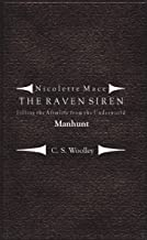 Filling the Afterlife from the Underworld: Manhunt: Case Files from the Raven Siren (Nicolette Mace: the Raven Siren Case Files Book 9) (English Edition)