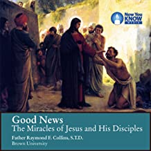Good News: The Miracles of Jesus and His Disciples