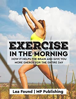 Exercise in the Morning: How it Helps the Brain and Give You More Energy for the Entire Day