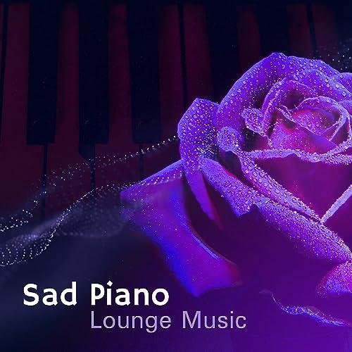 Sad Piano Lounge Music Melancholic Mood Soft Instrumental