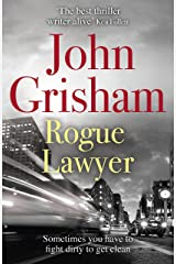 Rogue Lawyer: The breakneck and gripping legal thriller from the international bestselling author of suspense Kindle Edition