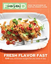 Everyday Food: Fresh Flavor Fast: 250 Easy, Delicious Recipes for Any Time of Day: A Cookbook (Everyday Food (Clarkson Pot...