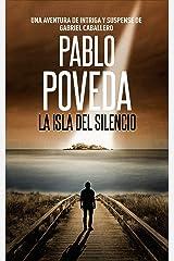 La Isla del Silencio: Una aventura de intriga y suspense de Gabriel Caballero (Series detective privado crimen y misterio nº 2) (Spanish Edition) Kindle Edition