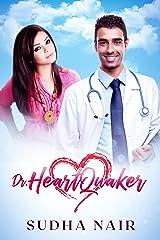 Dr. Heartquaker: A hot crush romance Kindle Edition