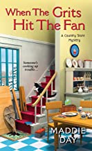 When the Grits Hit the Fan (A Country Store Mystery Book 3)