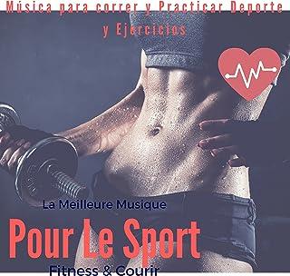 La meilleure musique pour le Sport & Fitness (Música Para Correr Y Practicar Deporte..
