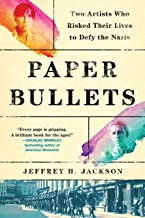 Paper Bullets: Two Artists Who Risked Their Lives to Defy the Nazis