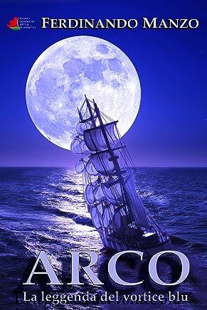 Arco, la leggenda del vortice blu
