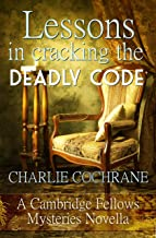 Lessons in Cracking the Deadly Code: A Cambridge Fellows Mystery novella (Cambridge Fellows Mysteries) (English Edition)