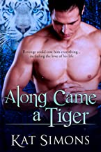 Along Came a Tiger (Tiger Shifters Book 2)