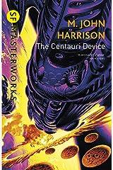 The Centauri Device (S.F. MASTERWORKS) Kindle Edition