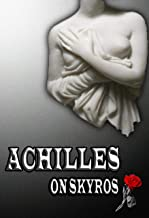 Achilles on Skyros: A Maiden's Journey (English Edition)