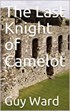 The Last Knight of Camelot (English Edition)