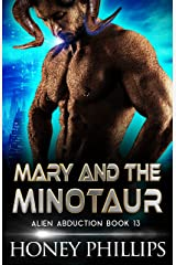 Mary and the Minotaur: A SciFi Alien Romance (Alien Abduction Book 13) Kindle Edition