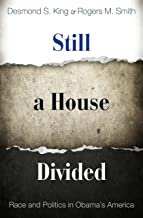 Still a House Divided: Race and Politics in Obama's America (Princeton Studies in American Politics: Historical, International, and Comparative Perspectives Book 125)