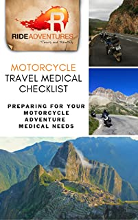 Motorcycle Travel Medical Checklist: Preparing for Your Motorcycle Adventure Medical Needs (English Edition)