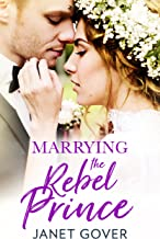 Marrying the Rebel Prince: Your invitation to the most uplifting romantic royal wedding!