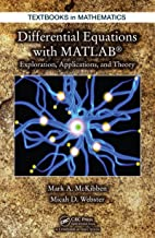 Differential Equations with MATLAB: Exploration, Applications, and Theory (Textbooks in Mathematics Book 15)