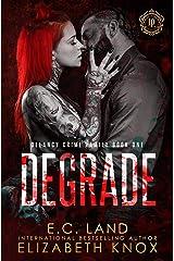 Degrade (DeLancy Crime Family Book 1) Kindle Edition